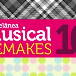 Miscelânea musical #10. Especial Remakes.