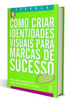 Como criar identidades visuais para marcas de sucesso, Strunck.