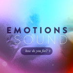 Emotions of sound: quais os efeitos que estes sons causam em você?