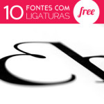 10 fontes com ligaturas: free download