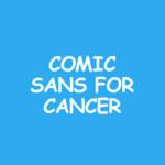 Comic Sans celebra 20 anos com um projeto de design (!) pela luta contra o câncer