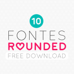 Free: 10 fontes Rounded para baixar!