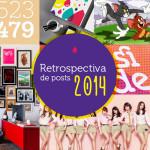 Retrospectiva: os 10 posts mais lidos em 2014 pra você relembrar