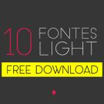 Free download! 10 fontes Light para baixar de graça