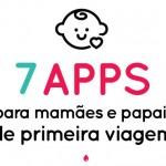 7 apps gratuitos essenciais para mamães (e papais) de primeira viagem