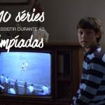 10 séries para assistir durante as Olimpíadas
